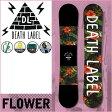 2016-17 DEATH LABEL スノーボード (デスレーベル ) 【FLOWER 】 フラワー snowboard スノボー 板 ボード