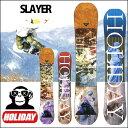 15-16 HOLIDAY (ホリデイ )ホリデー 【SLAYER 】スレイヤー SNOWBOARD スノーボード 板