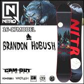 ◆16-17 NITRO 16-17モデル (ナイトロ ) nitro SNOWBOARD スノーボード 【PRO ONE OFF Brandon Hobush 】スノボー 板 予約販売品 11月入荷予定 【2016−17モデル】6nt01