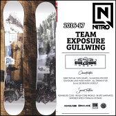 ◆16-17 NITRO 16-17モデル (ナイトロ ) nitro SNOWBOARD スノーボード 【TEAM EXPOSURE GULLWING 】スノボー 板 予約販売品 11月入荷予定 【2016−17モデル】6nt01