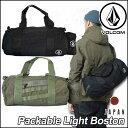 volcom JapanLimited ボルコム ボストン ドラムバッグ メンズ 【新作】【Packable Light Boston 】 パッカブル VOLC...