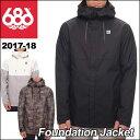 17-18 686 SIX EIGHT SIX (シックスエイトシックス ) メンズ スノーボード ウエア 【Foundation Jacket 】ジャケット ウェア 日本正規品
