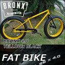 ファットバイク ブロンクス FATBIKE BRONX 【 BRONX 4.0 / YELLOW x BLACK】一段切り替え フロントディスクブレーキ 26イ...