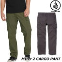 VOLCOM ボルコム カーゴパンツ Miter 2 Cargo Pant A1111906 【返品種別OUTLET】