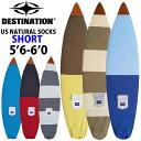 ショートボード 5 039 6〜6 039 0 サーフボードケース ニットケース DESTINATION ディスティネーション US Natural Socks SHORT ニットカバー follow 039 s特別価格