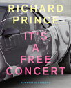 Richard Prince: It's a Free Concert /KUNSTHAUS BREGENZ/Richard Prince リチャード・プリンス ハードカバー アートブック SONIC YOUTH ソニック・ユース