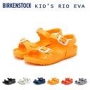 BIRKENSTOCK ビルケンシュトック KID 039 S RIO EVA キッズ リオ EVA ストラップサンダル 「キッズ」 アウトドア フェス ウォッシャブル