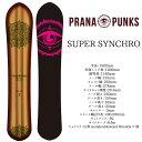 プラナパンクス スーパーシンクロ オリジナルフレックス PRANAPUNKS SUPER SYNCHRO スノーボード 板 2018-2019 フリーライドボード パ..