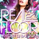 精选辑 - DJ BAZOOKA / THE REAL FLOOR Vol.23