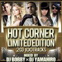 DJ BOBBY×DJ YAMAHIRO / HOT CORNER LIMITED EDITION