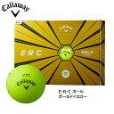 【2019モデル】キャロウェイ E・R・C ボール ボールドイエロー Callaway 10P