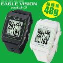 ☆イーグルビジョン ウォッチ3 GPSゴルフナビ EV-616 EAGLE VISION Watch3