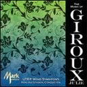CD ジュリー・ジルー作品集(輸入CD) 8724-MCD/指揮:ロン・ホフステイダー/テキサス・エル・パソ大学ウインド・シンフォニー