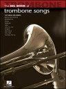 楽譜 ビッグ・ブック・オブ・トロンボーン・ソングス(00842213/トロンボーン(メロディー譜)/輸入楽譜(T))