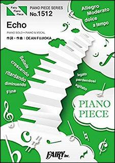 楽譜 Echo/DEAN FUJIOKA(ピアノ・ピース1512)