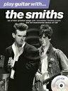 [楽譜] ザ・スミス曲集(CD付き)《輸入ギター楽譜》【5,000円以上送料無料】(Smithsthe - Play Guitar with the Smiths)《輸入楽譜》