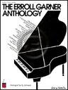 [楽譜] エロル・ガーナー/エロル・ガーナー・アンソロジー【5,000円以上送料無料】(Erroll Garner Anthology, The)《輸入楽譜》
