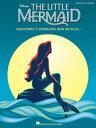 楽譜 「リトル マーメイド」曲集(ブロードウェイ ミュージカルより)(ピアノ/ヴォーカル)《輸入ピアノ楽譜...【10,000円以上送料無料】(Little Mermaid,The)《輸入楽譜》