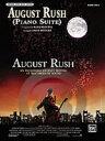 [楽譜] 「奇跡のシンフォニー」(同名映画より)《輸入ピアノ楽譜》【10,000円以上送料無料】(August Rush (Piano Suite) (from August Rush)《輸入楽譜》