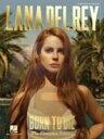 [楽譜] ラナ・デル・レイ/ボーン・トゥ・ダイ【メール便送料無料】(Lana Del Rey - Born to Die)《輸入楽譜》
