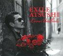 【中古】Love Ballads(DVD付)/EXILE ATSUSHICDアルバム/邦楽