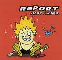 朋克, 硬核 - 【中古】JUST KIDS/REPORT