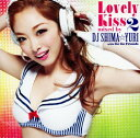 【中古】Lovely Kiss 2 mixed by DJ SHIMA☆YURI with Go Go Friends/DJ SHIMA☆YURICDアルバム/邦楽