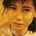 【中古】Cry Baby/中村あゆみCDアルバム/なつメロ