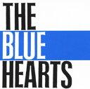 【中古】THE BLUE HEARTS/THE BLUE H...