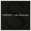 【中古】Last Attraction/SURFACE