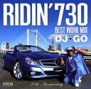 【中古】RIDIN'730 Best Work Mix by DJ☆GO/DJ☆GOCDアルバム/邦楽ヒップホップ