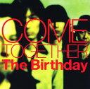 【中古】COME TOGETHER(初回限定盤)(DVD付)/The Birthday