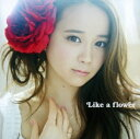 【中古】Like a flower(DVD付)(TYPE−A)/塩ノ谷早耶香