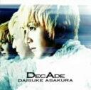【中古】DecAde〜The Best of Daisuke Asakura〜/浅倉大介CDアルバム/邦楽