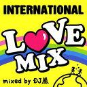 【中古】INTERNATIONAL LOVE MIX mixed by DJ 嵐/DJ 嵐CDアルバム/洋楽