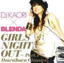 Omnibus - 【中古】DJ KAORI X BLENDA ガールズ・ナイト・アウト/オムニバスCDアルバム/洋楽