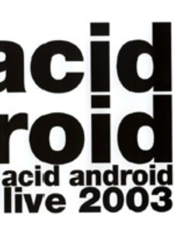 【中古】acid android live 2003 【DVD】/アシッド・アンドロイド