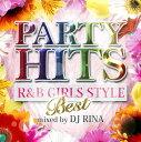 【中古】PARTY HITS R&B GIRLS STYLE〜BEST〜 Mixed by DJ RINA/DJ RINACDアルバム/洋楽R&B