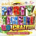 【中古】みんなでPARTY TIME!!!GO CRAZY!!!!! Mixed by DJ AYUMU/DJ AYUMUCDアルバム/洋楽クラブ/テクノ