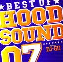 【中古】BEST OF HOOD SOUND 07 MIXED BY DJ☆GO/DJ☆GOCDアルバム/邦楽ヒップホップ