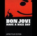 【中古】ハヴ・ア・ナイス・デイ〜JAPAN TOUR EDITION(完全生産限定盤)(DVD付)/ボン・ジョヴィCDアルバム/洋楽