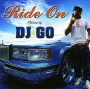 【中古】Ride On〜Mixed by DJ☆GO〜/DJ☆GOCDアルバム/邦楽ヒップホップ