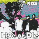 【中古】Live or Die(初回生産限定盤)(DVD付)/RIZECDシングル/邦楽パンク/ラウド