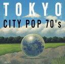 東京CITY POP 70'S/オムニバスCDアルバム/邦楽