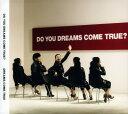 【中古】DO YOU DREAMS COME TRUE?(初...