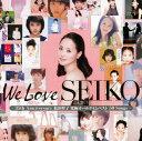 【中古】「We Love SEIKO」−35th Anniversary 松田聖子究極オールタイムベスト 50 Songs−/松田聖子CDアルバム/なつメロ