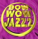 【中古】BOW WOW JAZZ 2/オムニバスCDアルバム/ジャズ/フュージョン