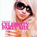 精选辑 - 【中古】V.I.P. Celebrity Party Mix/オムニバスCDアルバム/洋楽