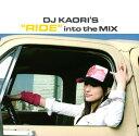 Other - 【中古】DJ KAORI'S RIDE into the MIX/オムニバスCDアルバム/邦楽ヒップホップ