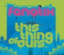 Techno, Remix, House - 【中古】This Thing Of Ours/ファナティックス